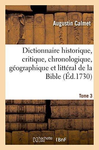 Dictionnaire historique, critique, chronologique, géographique et littéral de la Bible. Tome 3