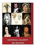 Historical Celebrity Big Brother