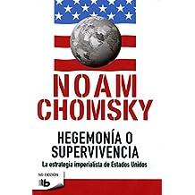 Hegemonía o supervivencia : la estrategia imperialista de Estados Unidos (B DE BOLSILLO)