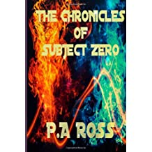 The Chronicles of Subject Zero (Wrong Place, Wrong Time)