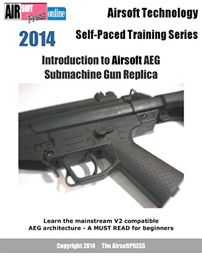 Airsoft Technology Self-Paced Training Series Introduction to Airsoft AEG Submachine Gun Replica (English Edition) -