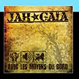 Songtexte von Jah Gaïa - Avec les moyens du bord