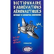 Dictionnaire d'abréviations aéronautiques - 20.000 Acronymes Anglais - Aviation Civile et Militaire