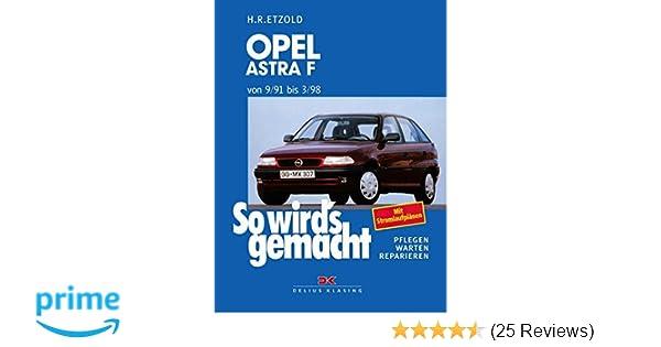 Opel Astra F 9/91 bis 3/98: So wird\'s gemacht - Band 78: Amazon.de ...