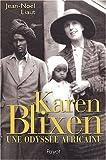 Karen Blixen - Une odyssée africaine