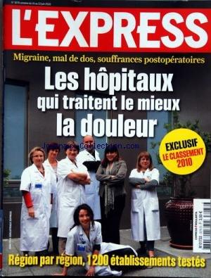 EXPRESS (L') [No 3076] du 16/06/2010 - LES HOPITAUX QUI TRAITENT LE MIEUX LA DOULEUR REGION PAR REGION -