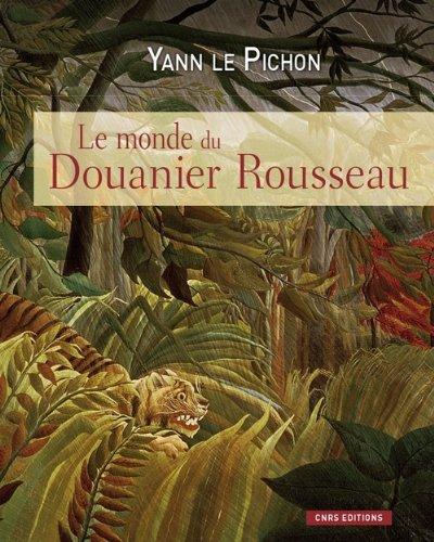 Le monde du Douanier Rousseau : Ses sour...