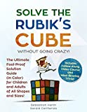 #7: Solve the Rubik's Cube Without Going Crazy! The Ultimate Fool-Proof Solution Guide (in Color) For Children and Adults of All Shapes and Sizes! Includes Video Course and Mind-Blowing Trivia