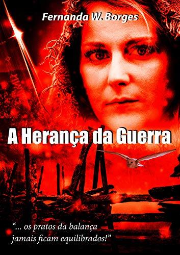 A Herança da Guerra (Portuguese Edition) por Fernanda W. Borges