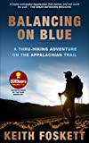 Balancing on Blue - Thru-Hiking the Appalachian Trail by Mr Keith Foskett