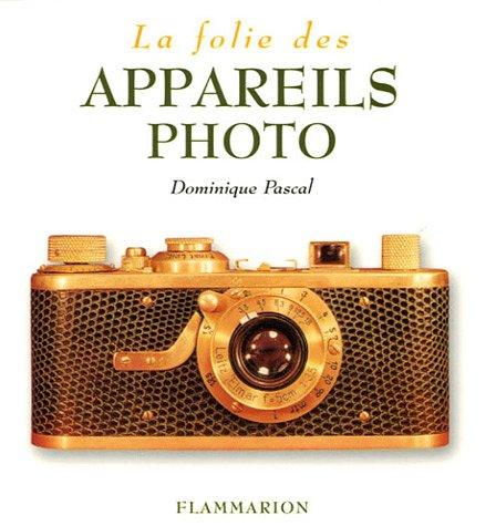 La Folie des appareils photo par Dominique Pascal