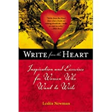 Write from the Heart: Inspiration and Exercises for Women Who Want to Write
