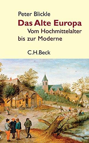 Das Alte Europa: Vom Hochmittelalter bis zur Moderne