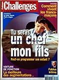 Telecharger Livres CHALLENGES No 171 du 07 02 2002 EVENEMENT LE CHOC DAVOS PORTO ALEGRE COULISSES COMMENT VIVENT LES FRANCS MACONS TU SERAS UN CHEF MON FILS PEUT ON PROGRAMMER SON ENFANT VOITURE DE FONCTION LA MEILLEURE DES AUGMENTATIONS FABIUS INTIME (PDF,EPUB,MOBI) gratuits en Francaise