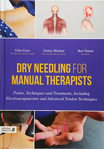 Dry Needling for Manual Therapists: Points, Techniques and Treatments, Including Electroacupuncture and Advanced Tendon Techniques (Neck Therapeutische)