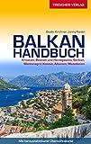 Reiseführer Balkan: Kroatien, Bosnien und Herzegowina, Serbien, Montenegro, Kosovo, Albanien, Mazedonien - - - Mit herausnehmbarer Übersichtskarte (Trescher-Reihe Reisen)