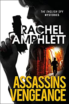 Assassins Vengeance: A fast-paced spy novel (English Spy Mysteries Book 2) by [Amphlett, Rachel]