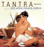 Tantra: Mit allen Sinnen lieben - Nitya Lacroix