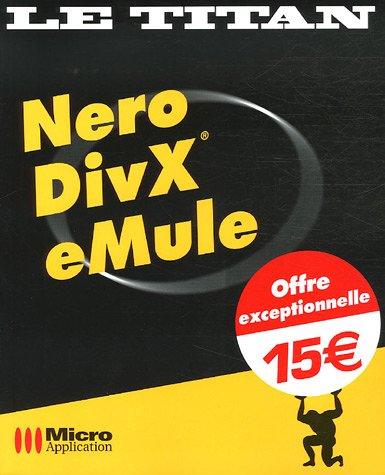 Nero, DivX, eMule par Olivier Abou