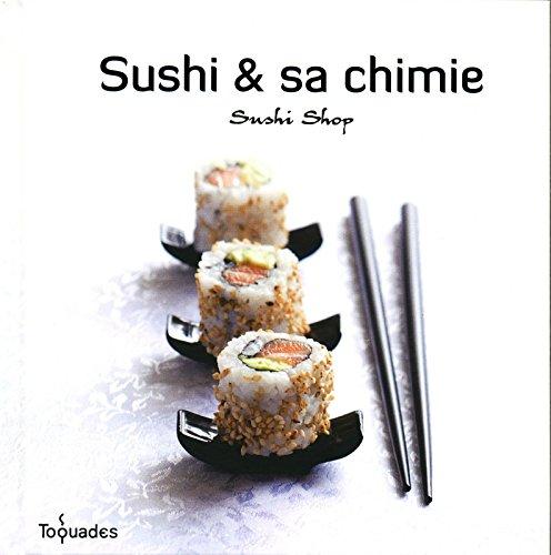 Sushi & sa chimie par SUSHISHOP
