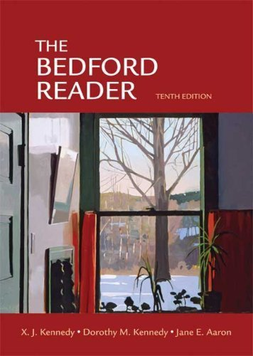 The Bedford Reader 10th by Kennedy, X. J., Kennedy, Dorothy M., Aaron, Jane E. (2008) Paperback