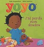 Collection Les petites histoires de Yoyo - J'ai perdu mon doudou - Dès 2 ans