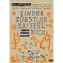 Kinder Künstler Kritzelbuch: Anmalen Weitermalen Selbermalen