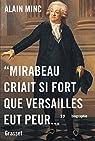 Mirabeau criait si fort que Versailles eut peur par Minc