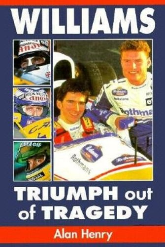 Williams: Triumph Out of Tragedy por Alan Henry
