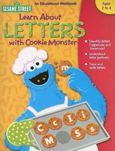 Sesame Street Learn about Letters with Cookie Monster: Ages 2 to 4 (Sesame Street: An Educational Workbook) by Learning Horizons Staff (2005-03-02) (Cookie Monster Letter)