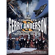 The Complete Gerry Anderson: The Authorised Episode Guide