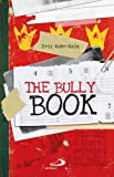 The Bully book. Il Libro segreto dei bulli
