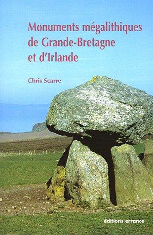 Monuments mégalithiques de Grande-Bretagne et d'Irlande par Chris Scarre