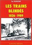 Les trains blindés, 1826-1989