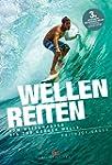 Wellenreiten: Vom Weißwasser bis zur...