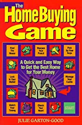 The Homebuying Game: A Quick and Easy Way to Get the Best Home for Your Money