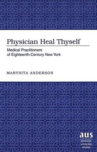 Kanada Apotheke (Physician Heal Thyself: Medical Practitioners of Eighteenth-Century New York (American University Studies / Series 9: History, Band 170))