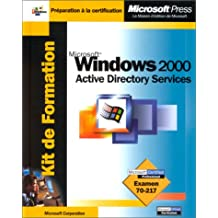 Kit de Formation Microsoft Windows 2000 Active Directory Services : Examen 70-217