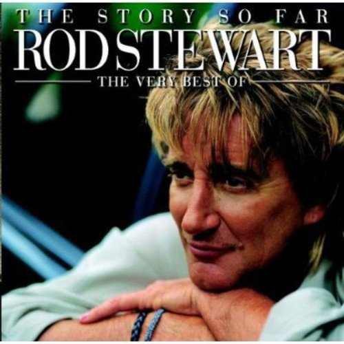 The Story So Far - The Very Best of Rod Stewart -