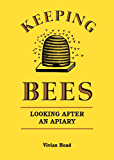 Keeping Bees: Looking After an Apiary (English Edition)