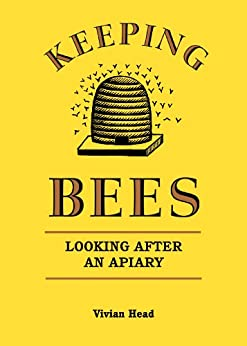 Keeping Bees: Looking After an Apiary by [Head, Vivian]