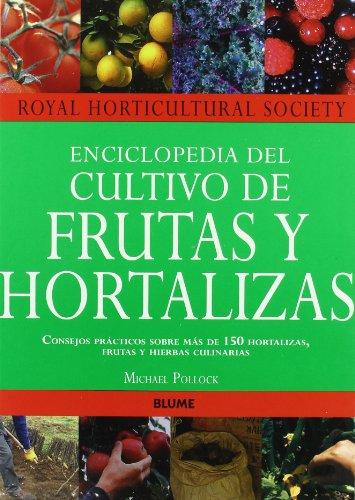 Enciclopedia del cultivo de frutas y hortalizas por Michael Pollock