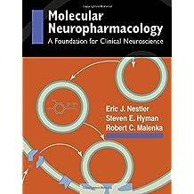 Molecular Basis of Neuropharmacology: A Foundation for Clinical Neuroscience by Eric J. Nestler, Steven E. Hyman, Robert C. Malenka (2001) Paperback