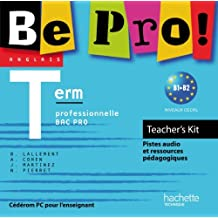 Be Pro! Terminale Bac Pro - Teachers' Kit - Ed.2011