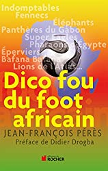 Dico fou du foot africain (Documents)