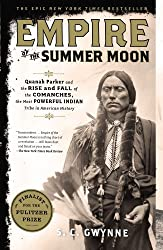 Empire of the Summer Moon: Quanah Parker and the Rise and Fall of the Comanches, the Most Powerful Indian Tribe in American History Gwynne, S C ( Author ) May-10-2011 Paperback
