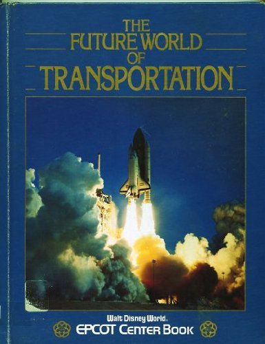 the-future-world-of-transportation-walt-disney-world-epcot-center-book