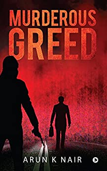 Murderous Greed by [Nair, Arun K]