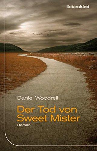 Buchseite und Rezensionen zu 'Der Tod von Sweet Mister: Roman' von Daniel Woodrell