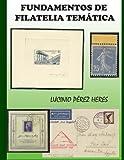 Fundamentos de Filatelia Tematica - CreateSpace Independent Publishing Platform - amazon.es